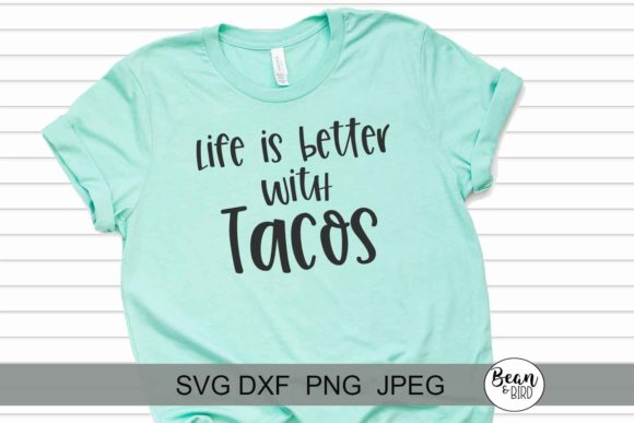 Print on Demand: Life is Better with Tacos Graphic Crafts By Jessica Maike