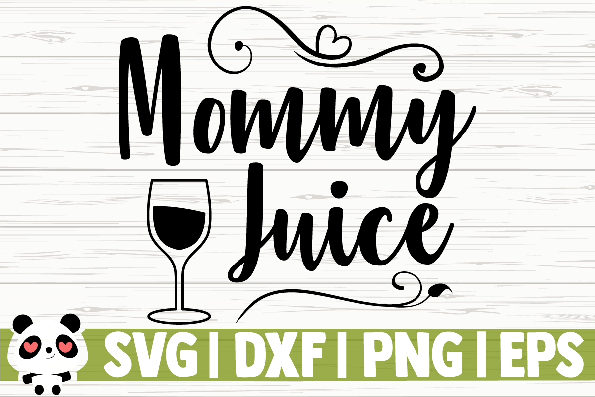 Mommy Juice Graphic By Creativedesignsllc Creative Fabrica