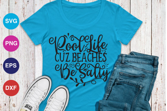 Print on Demand: Pool Life  Cuz Beaches Be Salty Graphic Crafts By OrinDesign