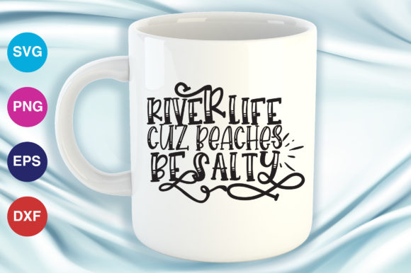 Print on Demand: River Life  Cuz Beaches Be Salty Graphic Crafts By OrinDesign
