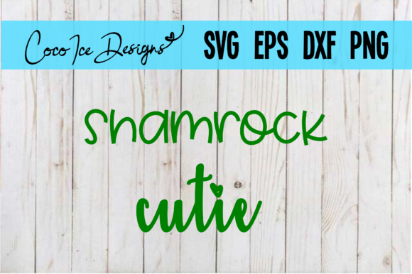 Shamrock Cutie St. Patrick's Day Graphic Crafts By CocoIceDesigns
