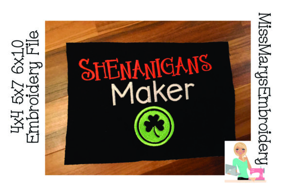 Shenanigans Maker St Patrick's Day Embroidery Design By MissMarysEmbroidery
