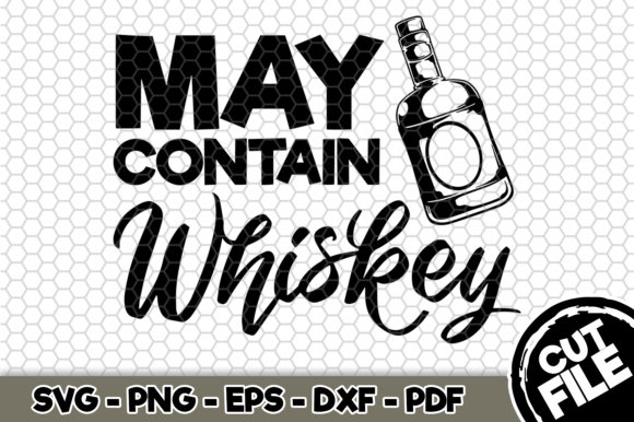 Download Free May Contain Whiskey Graphic By Svgexpress Creative Fabrica for Cricut Explore, Silhouette and other cutting machines.