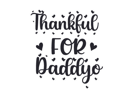 Thankful for Daddy-o Father's Day Craft Cut File By Creative Fabrica Crafts
