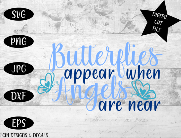 Butterflies Appear when Angels Are Near Graphic Illustrations By LCM Designs