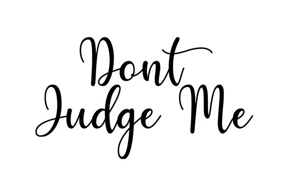 Download Free Dont Judge Me Quote Craft Design Graphic By Masyafi Creative for Cricut Explore, Silhouette and other cutting machines.