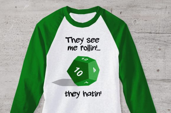 12 Sided Dice They See Me Rollin Graphic Crafts By DesignedByGeeks