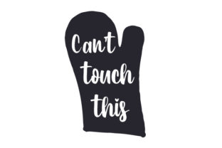 Can't Touch This Kitchen Craft Cut File By Creative Fabrica Crafts