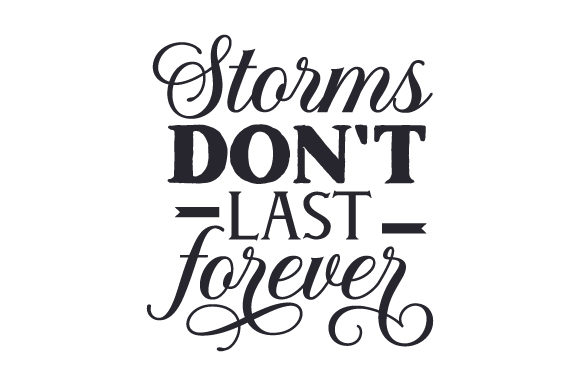 Download Free Storms Don T Last Forever Svg Cut File By Creative Fabrica for Cricut Explore, Silhouette and other cutting machines.