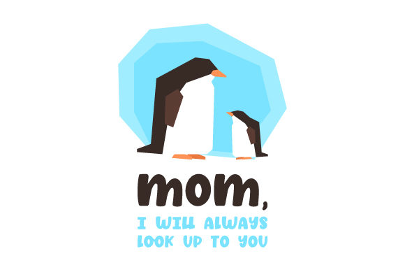 Mom, I Will Always Look Up to You Mother's Day Craft Cut File By Creative Fabrica Crafts