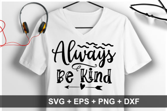 Download Free Always Be Kind Svg Graphic By Orindesign Creative Fabrica for Cricut Explore, Silhouette and other cutting machines.