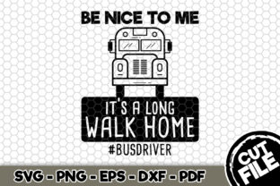 Print on Demand: Be Nice to Me It's a Long Walk Home Graphic Crafts By SVGExpress