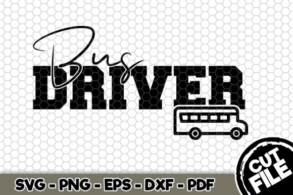 Download Free Bus Driver Graphic By Svgexpress Creative Fabrica for Cricut Explore, Silhouette and other cutting machines.