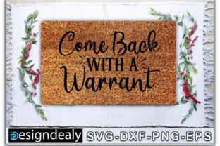 Print on Demand: Come Back with  a Warrant Graphic Crafts By Designdealy