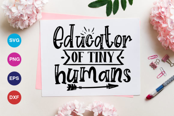 Print on Demand: Educator of Tiny Humans Svg Graphic Crafts By OrinDesign