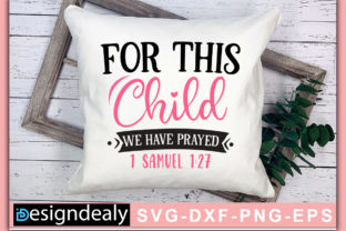 Print on Demand: For This Child We Have Prayed Graphic Print Templates By Designdealy