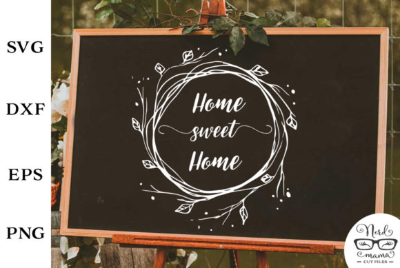 Download Free Home Sweet Home Craft Graphic By Nerd Mama Cut Files Creative for Cricut Explore, Silhouette and other cutting machines.