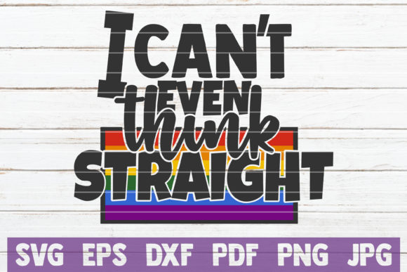 Download Free I Can T Even Think Straight Graphic By Mintymarshmallows for Cricut Explore, Silhouette and other cutting machines.