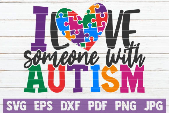 Download Free I Love Someone With Autism Graphic By Mintymarshmallows for Cricut Explore, Silhouette and other cutting machines.