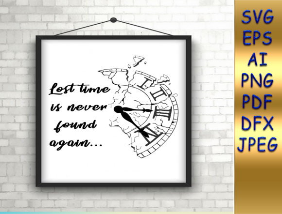 Download Free Lost Time Is Never Found Again Wall Art Graphic By Talanpluss for Cricut Explore, Silhouette and other cutting machines.