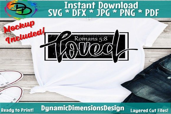 Loved Romans 5:8 Graphic Crafts By dynamicdimensions