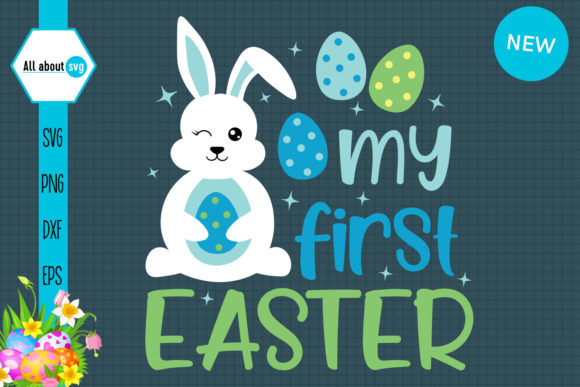 Download Free My First Easter Graphic By All About Svg Creative Fabrica for Cricut Explore, Silhouette and other cutting machines.