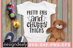 Print on Demand: Pretty Eyes and Chubby Thighs Graphic Crafts By Designdealy
