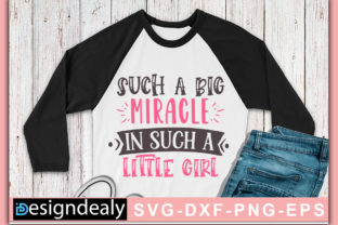 Print on Demand: Such a Big Miracle in Such a Little Girl Graphic Crafts By Designdealy