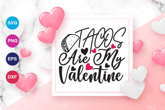 Download Free Tacos Are My Valentine Svg Graphic By Orindesign Creative Fabrica for Cricut Explore, Silhouette and other cutting machines.