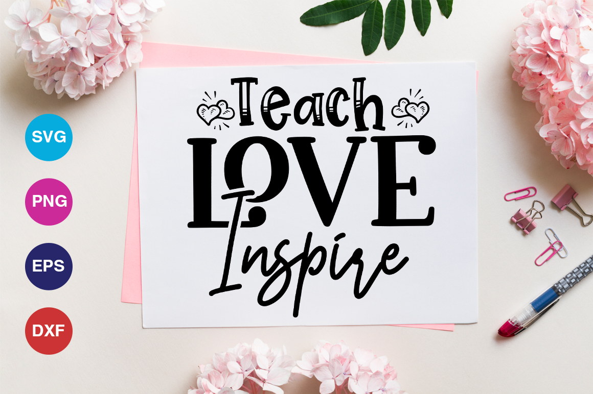 Download Free Teach Love Inspire Svg Graphic By Orindesign Creative Fabrica for Cricut Explore, Silhouette and other cutting machines.