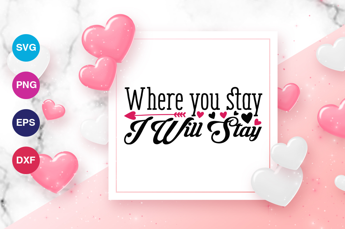 Download Free Where You Stay I Will Stay Svg Graphic By Orindesign Creative for Cricut Explore, Silhouette and other cutting machines.