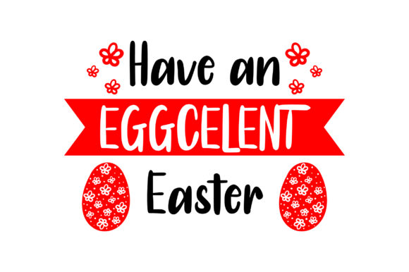 Have an EGGCELENT Easter - with Red Eggs Easter Craft Cut File By Creative Fabrica Crafts - Image 1