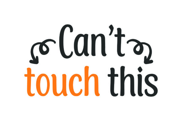 Download Free Can T Touch This Svg Cut File By Creative Fabrica Crafts SVG Cut Files