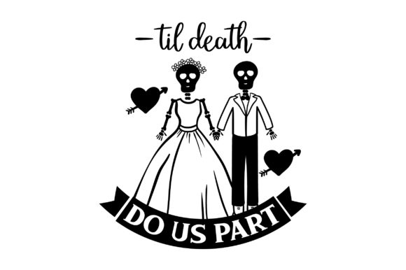 Download Free Til Death Do Us Part Svg Cut File By Creative Fabrica Crafts for Cricut Explore, Silhouette and other cutting machines.