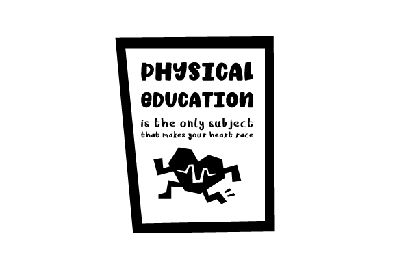 Download Free Physical Education Is The Only Subject That Makes Your Heart Race for Cricut Explore, Silhouette and other cutting machines.