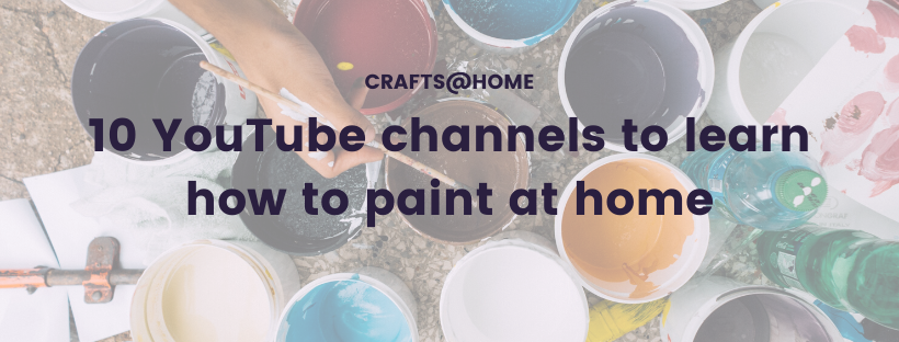 10 YouTube channels to learn how to paint at home