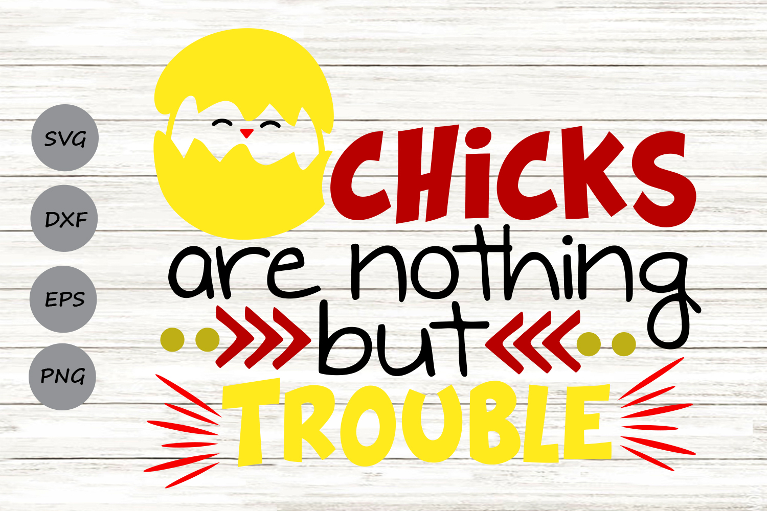 Download Free Chicks Are Nothing But Trouble Graphic By Cosmosfineart for Cricut Explore, Silhouette and other cutting machines.