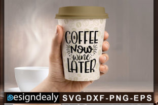 Print on Demand: Coffee Now Wlne Later Graphic Crafts By Designdealy