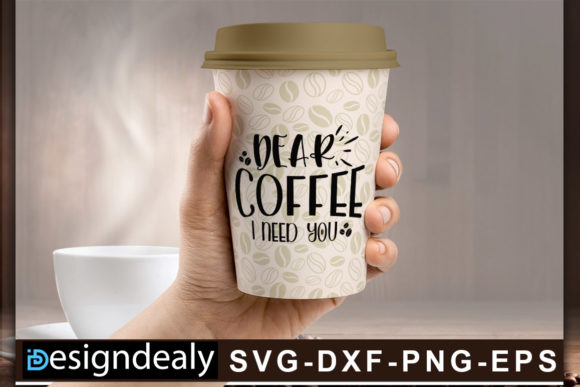 Download Free Dear Coffee I Need You Graphic By Designdealy Com Creative Fabrica for Cricut Explore, Silhouette and other cutting machines.