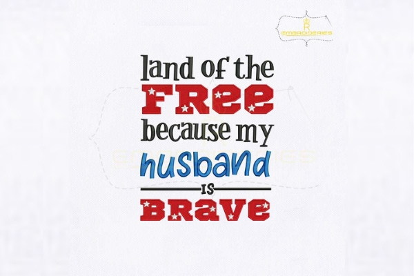 Download Free Land Of The Free Because My Husband Is Brave Creative Fabrica for Cricut Explore, Silhouette and other cutting machines.
