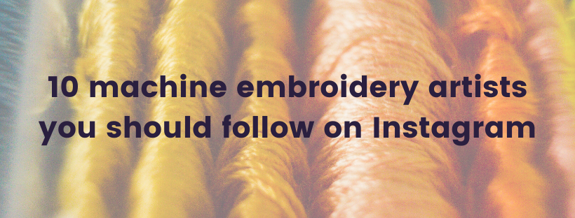 10 machine embroidery artists you should follow on Instagram