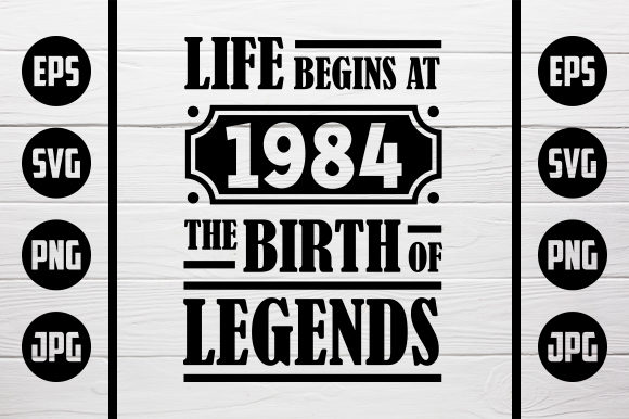 Download Free Life Begins At 1984 The Birth Of Legends Graphic By Zaibbb for Cricut Explore, Silhouette and other cutting machines.