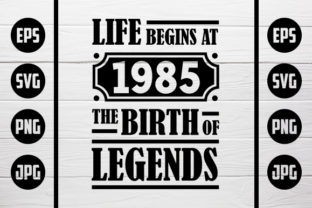 Download Free Life Begins At 1985 The Birth Of Legends Graphic By Zaibbb for Cricut Explore, Silhouette and other cutting machines.