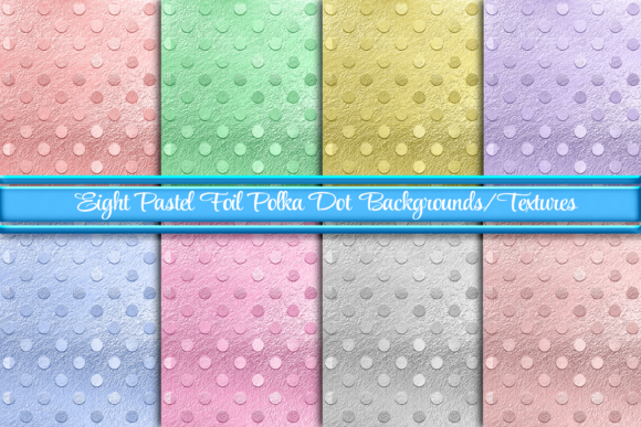 Print on Demand: 8 Polka Dot Foil Backgrounds or Textures Graphic Backgrounds By AM Digital Designs