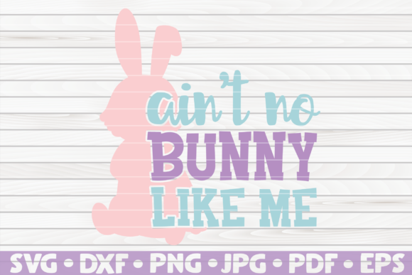 Download Free Ain T No Bunny Like Me Easter Saying Graphic By Mihaibadea95 for Cricut Explore, Silhouette and other cutting machines.