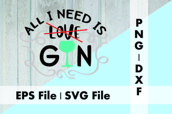Print on Demand: All I Need is Gin Graphic Crafts By Deespana Studio