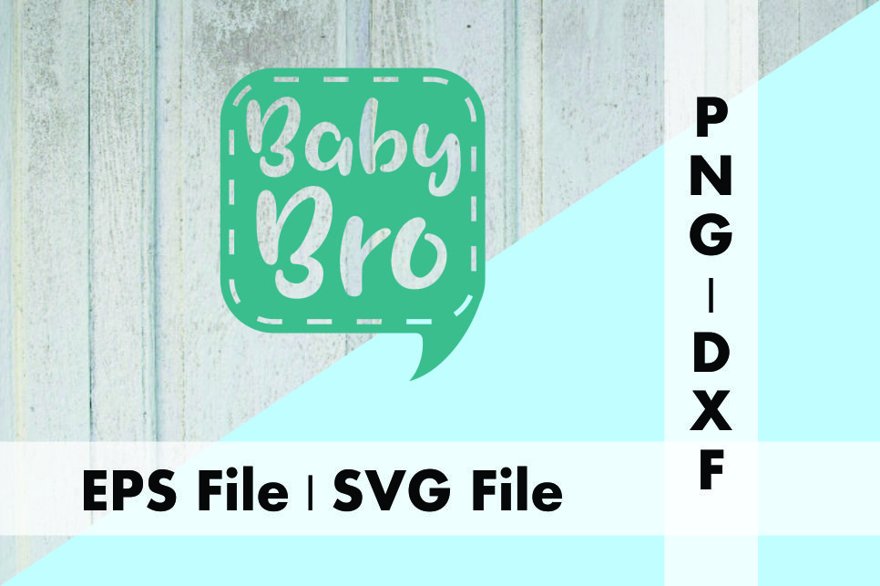 Download Free Baby Bro Speech Bubble Design Graphic By Deespana Studio for Cricut Explore, Silhouette and other cutting machines.