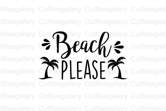 Download Free Beach Please Graphic By Cutfilesgallery Creative Fabrica for Cricut Explore, Silhouette and other cutting machines.