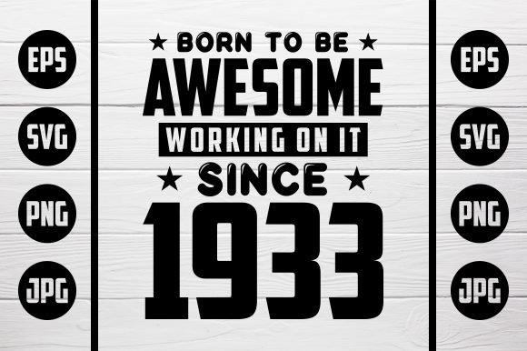 Born To Be Awesome 1933 Graphic By Zaibbb Creative Fabrica