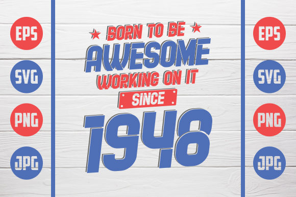 Born To Be Awesome 1948 Graphic By Zaibbb Creative Fabrica
